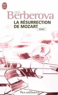 Nina Berberova - La résurrection de Mozart.