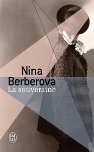 Nina Berberova - La souveraine.
