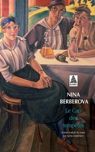 Nina Berberova - Le cap des tempêtes.