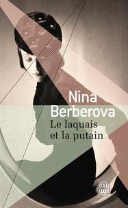 Nina Berberova - Le laquais et la putain.