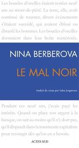 Nina Berberova - Le Mal noir.
