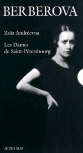 Nina Berberova - Zoïa Andréevna ; Les dames de Saint-Pétersbourg - Coffret 2 volumes.