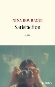 Nina Bouraoui - Satisfaction.