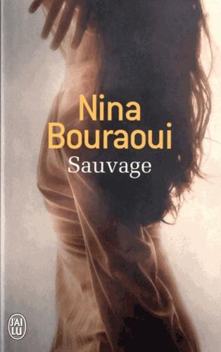 Nina Bouraoui - Sauvage.