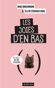 Les joies d'en bas - Nina Brochmann, Ellen Stokken Dahl - Format PDF - 9782330097950 - 14,99 €