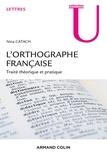 Nina Catach - L'orthographe française - Traité théorique et pratique.