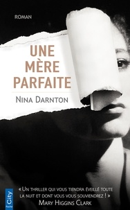 Nina Darnton - Une mère parfaite.