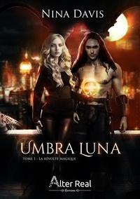Nina Davis - Umbra Luna - Tome 1, La révolte magique.