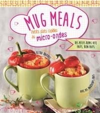 Nina Engels - Mug Meals - Petits plats rapides au micro-ondes.