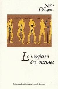 Le magicien des vitrines- Le muséologue Georges Henri Rivière - Nina Gorgus |