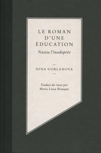 Nina Gorlanova - Le roman d'une éducation - Nastia l'inadoptée.