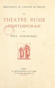 Nina Gourfinkel et Léon Chancerel - Théâtre russe contemporain.