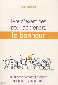 Nina Grunfeld - Livre d'exercices pour apprendre le bonheur.