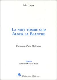 La nuit tombe sur Alger la blanche. Chronique dune Algérienne.pdf
