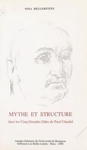 """Nina Hellerstein - Mythe et structure dans les """"Cinq grandes odes"""" de Paul Claudel."""