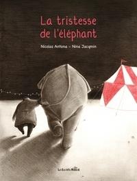 Nina Jacqmin et Nicolas Antona - La tristesse de l'éléphant.