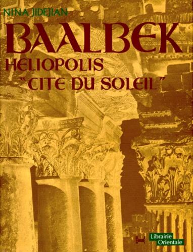 "Nina Jidejian - BAALBEK HELIOPOLIS "" CITE DU SOLEIL ""."