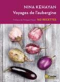 Nina Kéhayan - Voyages de l'aubergine.