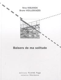 Nina Kibuanda et Bruno Vieillescazes - Baisers de ma solitude.