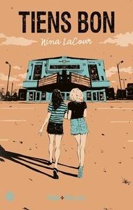 Nina Lacour - Tiens bon.