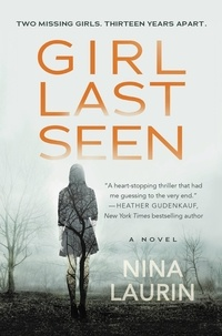 Nina Laurin - Girl Last Seen - A gripping psychological thriller with a shocking twist.