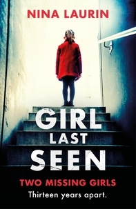 Nina Laurin - Girl Last Seen - The bestselling psychological thriller.