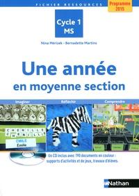 Nina Mérizek et Bernadette Martins - Une année en moyenne section - Programme 2015 Cycle 1 MS. 1 Cédérom
