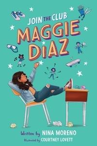 Nina Moreno et Courtney Lovett - Join the Club, Maggie Diaz.