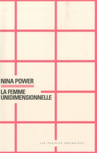 Nina Power - La femme unidimensionnelle.