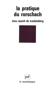 Nina Rausch de Traubenberg - La pratique du Rorschach.