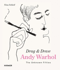 Nina Schleif - Andy Warhol drag & draw the unkown fifties.