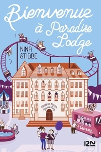 Nina Stibbe - Bienvenue à Paradise Lodge.