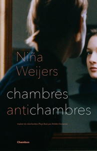 Niña Weijers - Chambres antichambres.