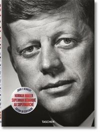 Nina Wiener et Norman Mailer - JFK, Superman débarque au supermarché - Le portrait impertinent d'une campagne électorale.