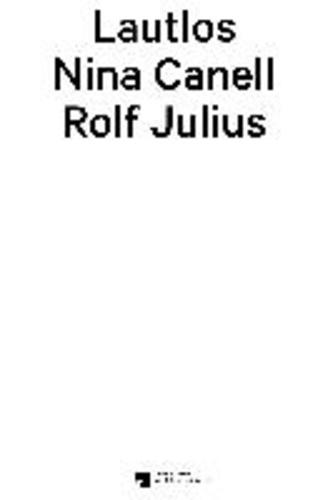 NinaCanell. Rolf Julius. Lautlos.
