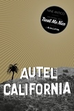 Nine Antico - Autel California Tome 1 : Treat me nice.