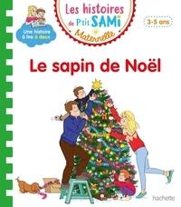 Nine Cléry et Alain Boyer - Les histoires de P'tit Sami Maternelle  : Le sapin de Noël.
