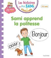 Nine Cléry - Les histoires de P'tit Sami Maternelle  : Sami apprend la politesse.