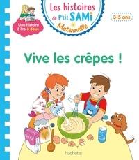 Nine Cléry - Les histoires de P'tit Sami Maternelle  : Vive les crêpes.