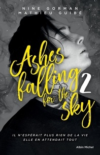 Nine Gorman et Mathieu Guibé - Ashes falling for the sky Tome 2 : Sky Burning Down To Ashes.