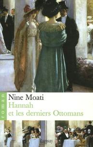 Nine Moati - Hannah et les derniers Ottomans.