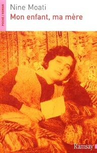 Nine Moati - Mon enfant, ma mère.