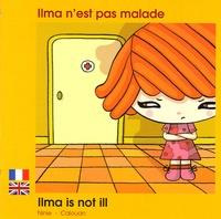Ninie et  Calouan - Ilma n'est pas malade - Edition bilingue français-anglais.