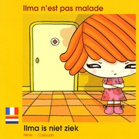 Ninie et  Calouan - Ilma n'est pas malade - Edition bilingue français-néerlandais.