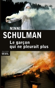 Ninni Schulman - Le garçon qui ne pleurait plus.