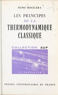 Nino Boccara et Hubert Curien - Les principes de la thermodynamique classique.