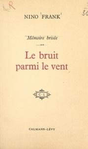 Nino Frank - Mémoire brisée (2) - Le bruit parmi le vent. Anecdotiques.