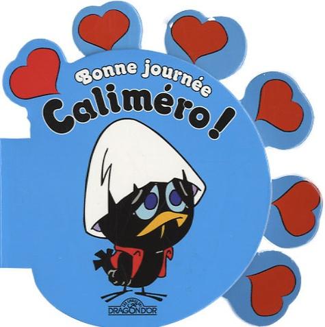 Nino Pagot et Toni Pagot - Bonne journée Caliméro !.