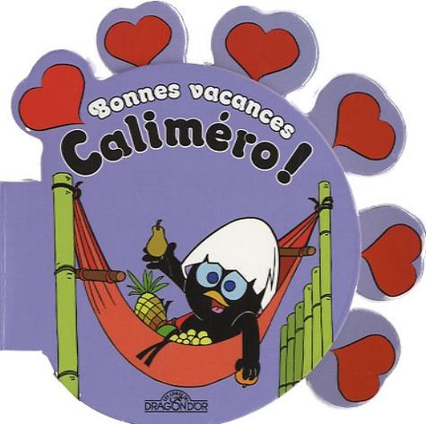 Nino Pagot et Toni Pagot - Bonnes vacances Caliméro !.