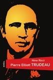 Nino Ricci - Pierre Elliot Trudeau.
